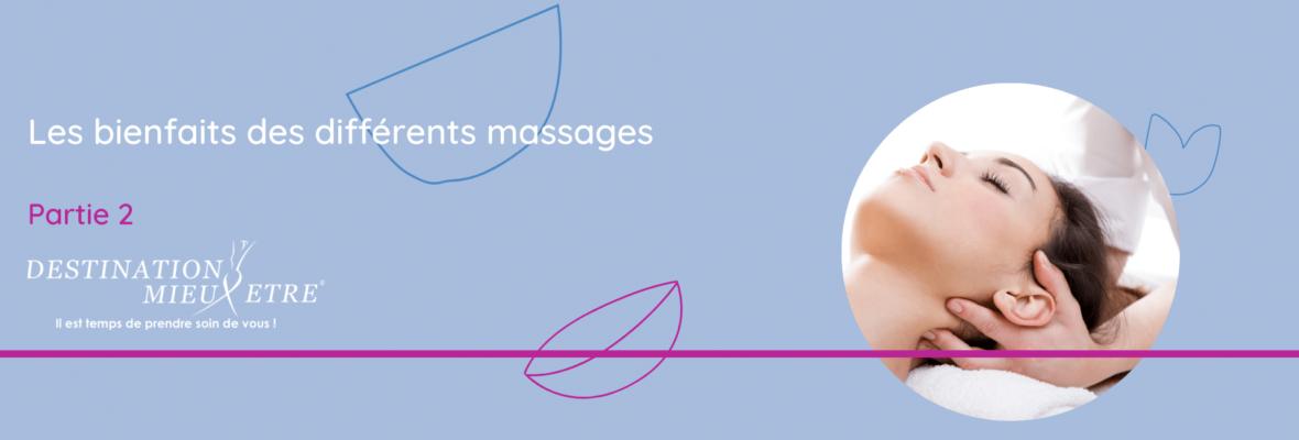 Les bienfaits des différents massages partie 2