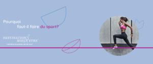 Pourquoi faut-il faire du sport