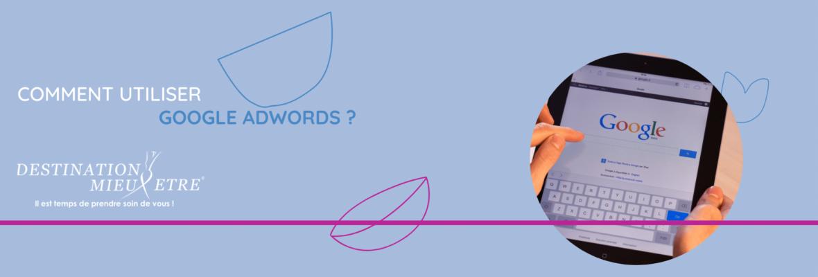 Comment utiliser Google AdWords pour votre activité bien-être?